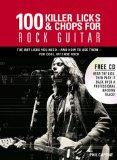 100 Killer Licks And Chops For Rock Guitar (Music Bibles)