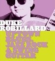 Duke Robillard: Uptown Blues, Jazz Rock and Swing Guitar