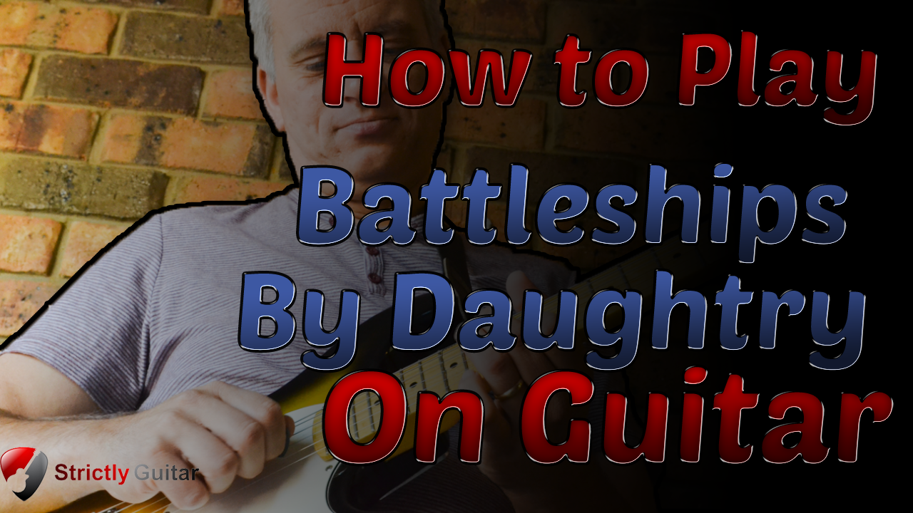 Guitar Lesson : How To Play Battleships by Daughtry